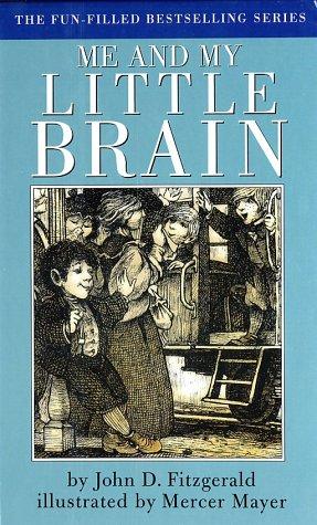 Me and My Little Brain (Great Brain): John D. Fitzgerald