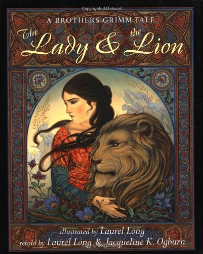 9780803726512: The Lady and the Lion: A Brothers Grimm Tale