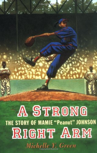 "9780803726611: A Strong Right Arm: The Story of Mamie ""Peanut"" Johnson (Carter G Woodson Honor Book (Awards))"