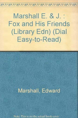 9780803726697: Marshall E. & J. : Fox and His Friends (Library Edn) (Dial Easy-to-Read)