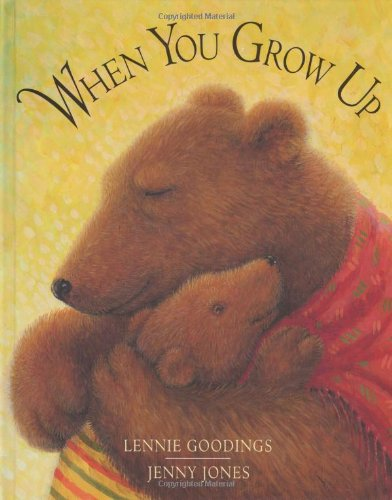 When You Grow Up: Lennie Goodings; Illustrator-Jenny