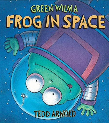 Green Wilma, Frog in Space: Tedd Arnold