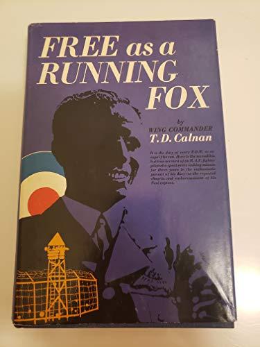 Free As a Running Fox: T. D., Calnan