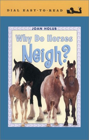 9780803727700: Why Do Horses Neigh? (Dial Easy to Read: Level 2)