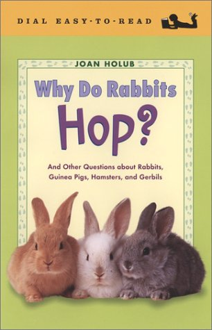 9780803727717: Why Do Rabbits Hop?: And Other Questions About Rabbits, Guinea Pigs, Hamsters, and Gerbils (Dial Easy-to-Read)