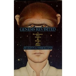 Genesis Revisited: A Revolutionary New Solution to: Strickland, Glenn G.