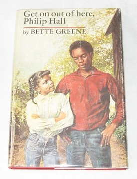 Get on Out of Here, Philip Hall: Greene, Bette.
