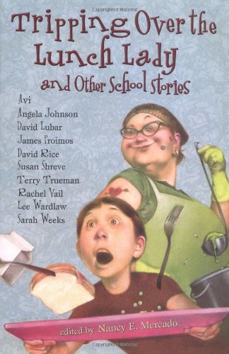 9780803728738: Tripping Over the Lunch Lady: and Other School Stories
