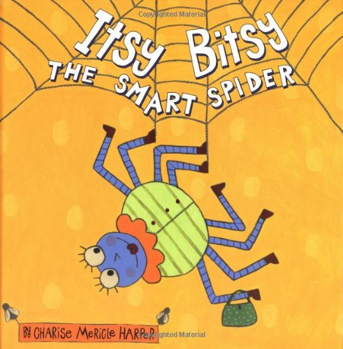 Itsy Bitsy, the Smart Spider: Harper, Charise Mericle