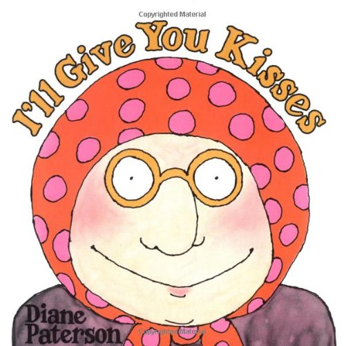 I'll Give You Kisses (0803729618) by Paterson, Diane
