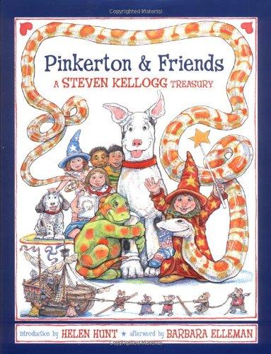 Pinkerton & Friends: A Steven Kellogg Treasury: Kellogg, Steven;Elleman, Barbara