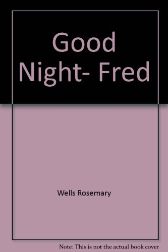9780803729926: Good Night, Fred: Library Edition