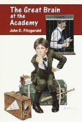 The Great Brain at the Academy: Fitzgerald, John D.