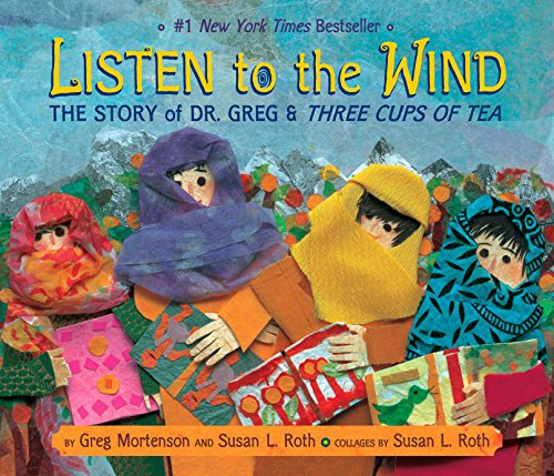 Listen to the Wind: The Story of Dr. Greg & Three Cups of Tea: Mortenson, Greg DOUBLE SIGNED