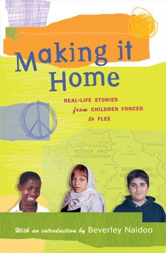 9780803730830: Making It Home: Real-Life Stories from Children Forced to Flee