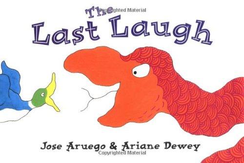 The Last Laugh: Jose Aruego, Ariane Dewey