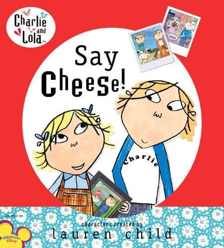 9780803730953: Charlie and Lola: Say Cheese!