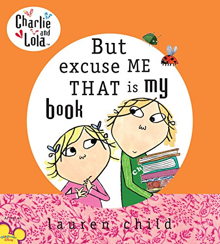 9780803730960: But Excuse Me That Is My Book (Charlie & Lola)