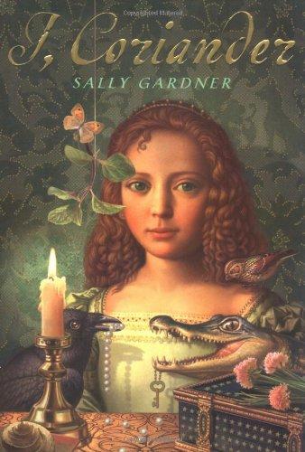 I, Coriander: Sally Gardner