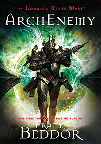 9780803731561: ArchEnemy (The Looking Glass Wars)