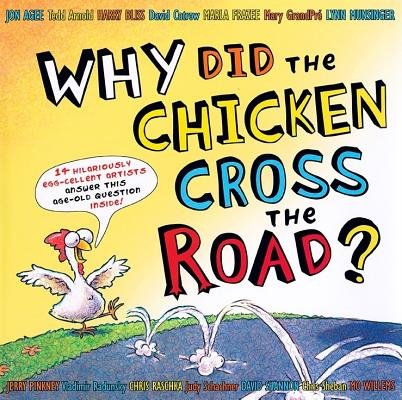Why Did the Chicken Cross the Road? (0803732031) by Marla Frazee
