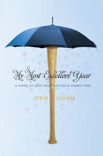 9780803732278: My Most Excellent Year: A Novel of Love, Mary Poppins & Fenway Park
