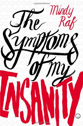 9780803732414: The Symptoms of My Insanity