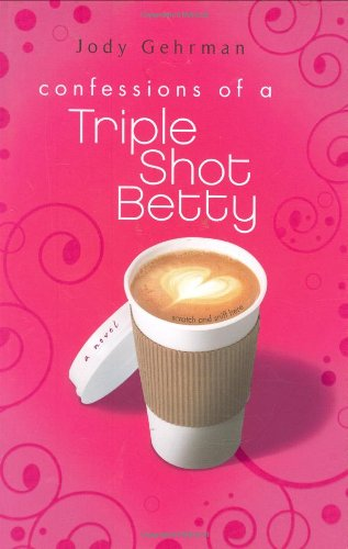 9780803732476: Confessions of a Triple Shot Betty