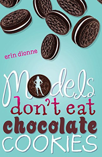 9780803732964: Models Don't Eat Chocolate Cookies