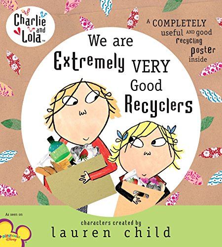 9780803733350: We Are Extremely Very Good Recyclers (Charlie and Lola)