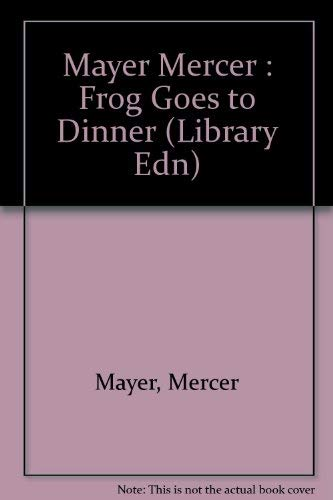 9780803733817: Mayer Mercer : Frog Goes to Dinner (Library Edn)