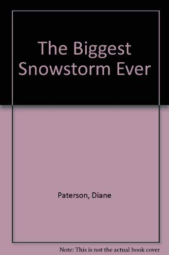 The Biggest Snowstorm Ever (0803734778) by Diane Paterson
