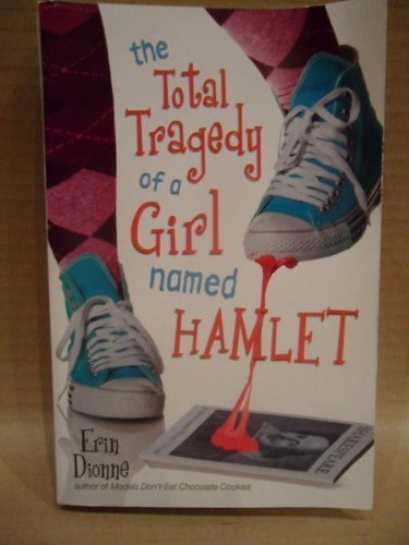 9780803735354: The Total Tragedy of a Girl Named Hamlet