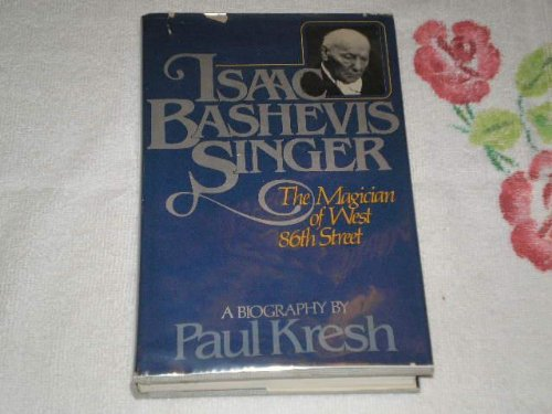 9780803736962: Isaac Bashevis Singer, the magician of West 86th Street: A biography