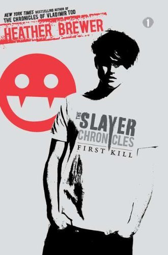 9780803737419: First Kill (The Slayer Chronicles)