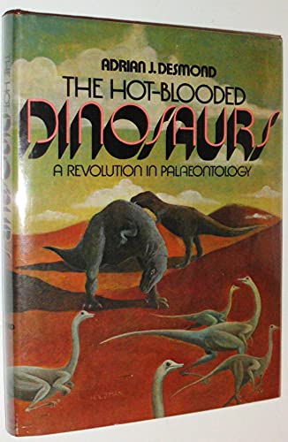 9780803737556: The hot-blooded dinosaurs: A revolution in palaeontology