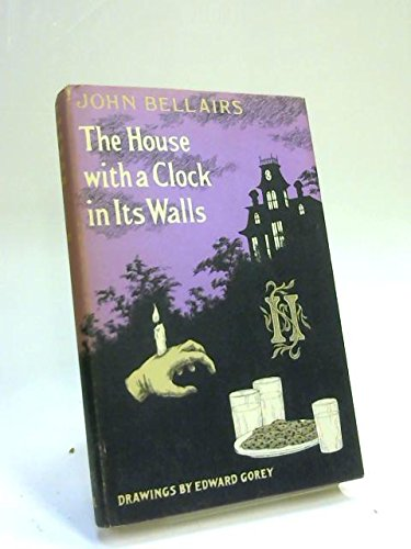 The House with a Clock in Its: John Bellairs