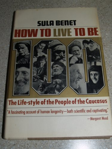 How to live to be 100: The life-style of the people of the Caucasus: Benet, Sula