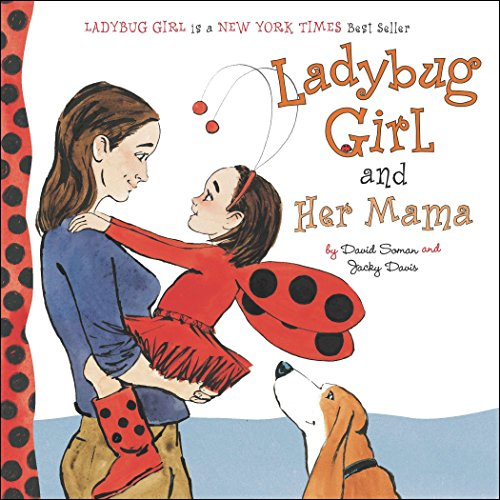 9780803738911: Ladybug Girl and Her Mama