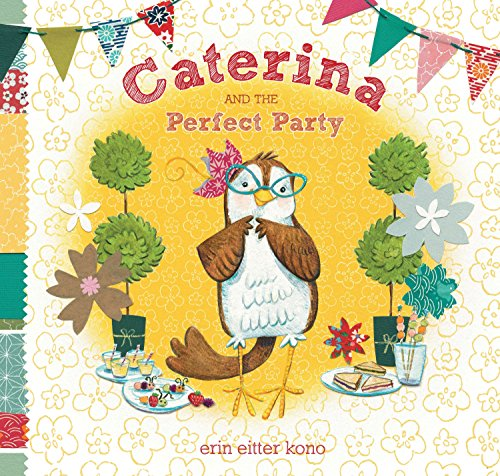 Caterina and the Perfect Party: Kono, Erin Eitter