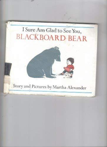 9780803740020: I Sure Am Glad to See You, Blackboard Bear