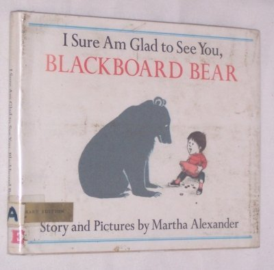 9780803740037: I Sure Am Glad to See You, Blackboard Bear: Library Edition