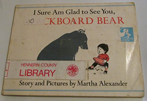 9780803740082: I Sure Am Glad to See You, Blackboard Bear