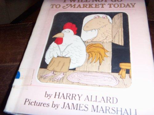 I Will Not Go to Market Today: Allard, Harry