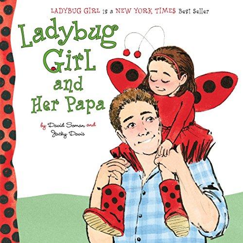 9780803740358: Ladybug Girl and Her Papa