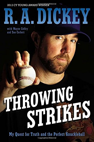 9780803740372: Throwing Strikes: My Quest for Truth and the Perfect Knuckleball