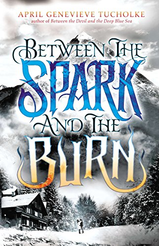 9780803740471: Between the Spark and the Burn (Between the Devil and the Deep Blue Sea)