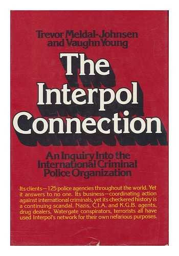 The Interpol Connection: An inquiry into The: Meldal-Johnson Trevor and