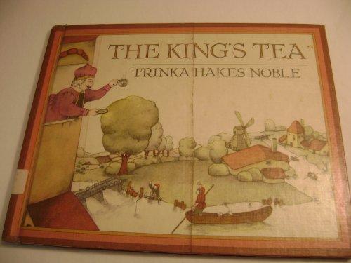 The King's Tea (080374529X) by Noble, Trinka Hakes