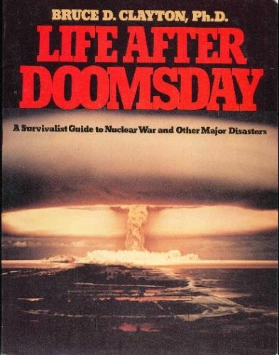 9780803747524: Life after doomsday: A survivalist guide to nuclear war and other major disasters
